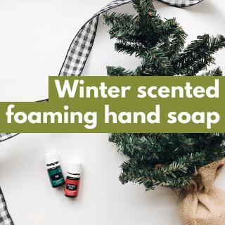 Winter Scented Foaming Hand Soap www.EssentialOils4Sale.com