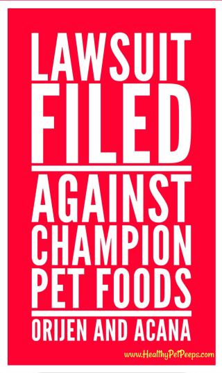 Orijen And Acana Lawsuit Filed www.HealthyPetPeeps.com