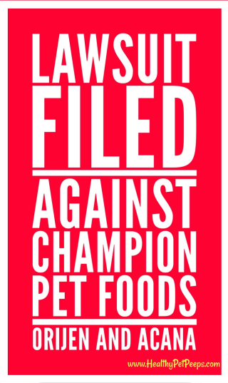 Orijen And Acana Lawsuit Filed www.HealthyPetPeeps.com