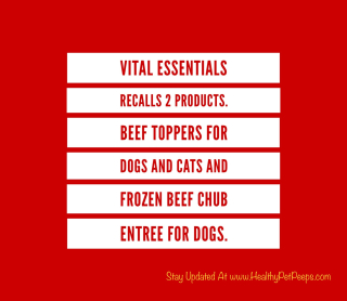 Vital Essentials Recalls 2 Dog and Cat Food Products www.HealthyPetPeeps.com
