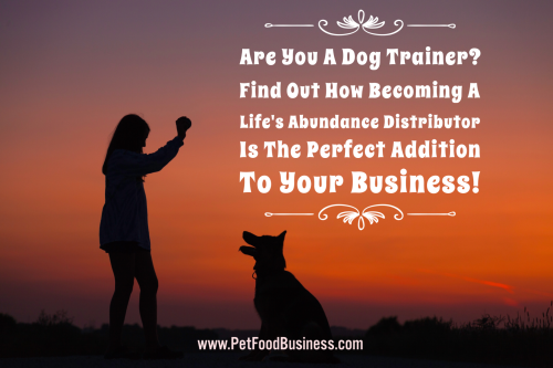 Are you a dog trainer www.PetFoodBusiness.com