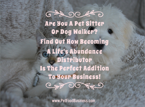 Are you a pet sitter or dog walker - www.PetFoodBusiness.com