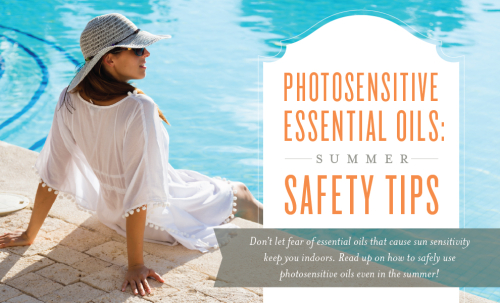 Summer Safety Tips For Using Photosensitive Essential Oils www.EssentialOils4Sale.com