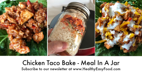 Chicken Taco Bake www.HealthyEasyFood.com Meal in a Jar