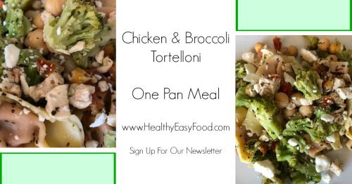 Chicken and Broccoli Tortelloni One Pan Meal www.HealthyEasyFood.com
