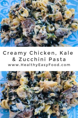 Creamy Chicken  Kale & Zucchini Pasta www.HealthyEasyFood.com