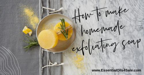How to make homemade exfoliating soap www.EssentialOils4Sale.com