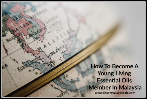 Become a Young Living Member in Malaysia www.EssentialOils4Sale.com