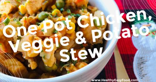 One Pot Chicken  Veggie and Potato Stew Recipe www.HealthyEasyFood.com