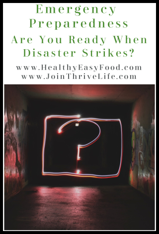 Are you Ready When Disaster Strikes www.HealthyEasyFood.com
