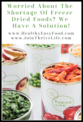 Are You Worried About The Shortage Of Freeze Dried Foods www.JoinThriveLife.com