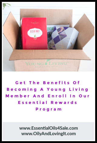 Get The Benefits Of Becoming A Young Living Member And Enroll In Our Essential Rewards Program www.EssentialOils4Sale.com