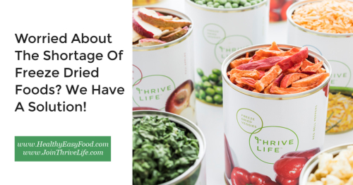 Are You Worried About The Shortage Of Freeze Dried Foods www.HealthyEasyFood.com