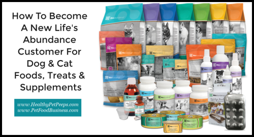 How To Become A New Life's Abundance Customer www.HealthyPetPeeps.com