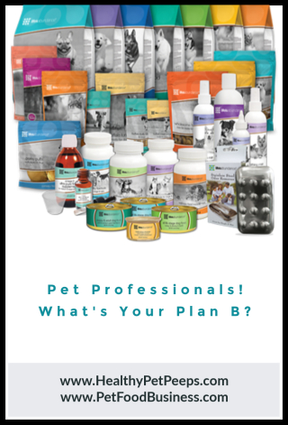 Pet Professionals! What's Your Plan B www.PetFoodBusiness.com