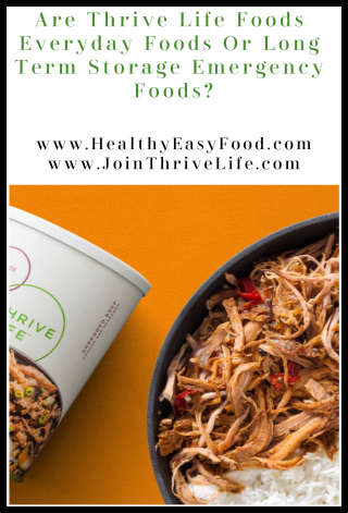 Are Thrive Life Foods Everyday Foods Or Long Term Storage And Emergency Foods www.HealthyEasyFood.com