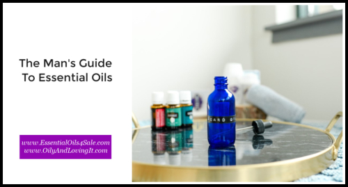 The Man's Guide To Essential Oils www.EssentialOils4Sale.com