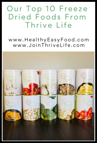 Our Top 10 Freeze Dried Foods From Thrive Life - www.HealthyEasyFood.com
