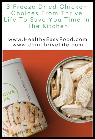 3 Freeze Dried Chicken Choices From Thrive Life To Save You Time In The Kitchen - www.HealthyEasyFood.com