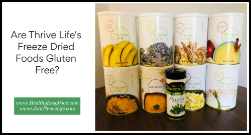 Are Thrive Life's Freeze Dried Foods Gluten Free www.HealthyEasyFood.com