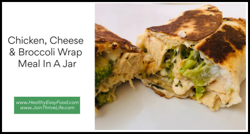 Chicken  Cheese And Broccoli Wrap Meal In A Jar www.HealthyEasyFood.com