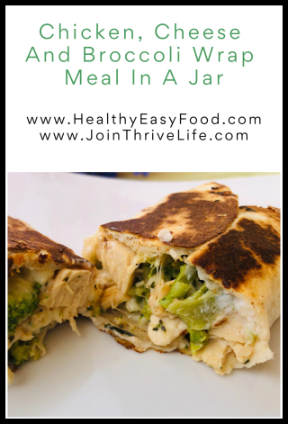Chicken  Cheese And Broccoli Wrap Meal In A Jar -- www.HealthyEasyFood.com