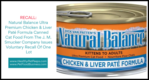 Natural Balance Ultra Premium Chicken & Liver Paté Formula Canned Cat Food From The J. M. Smucker Company Issues Voluntary Recall Of One Lot www.HealthyPetPeeps.com
