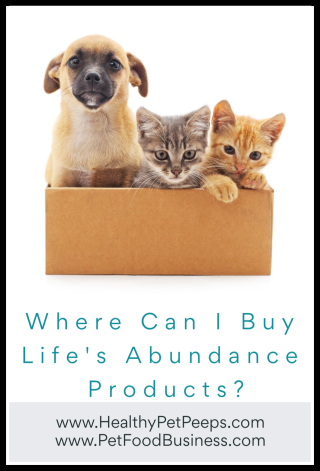 Where Can I Buy Life's Abundance Products - www.HealthyPetPeeps.com