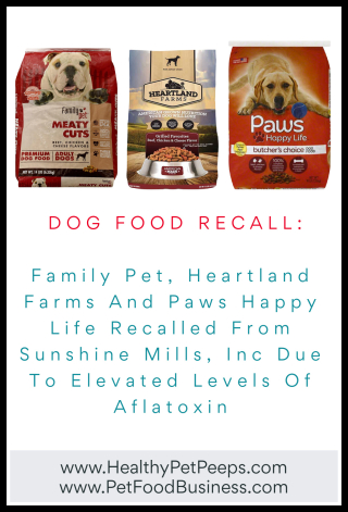 Family Pet  Heartland Farms And Paws Happy Life Recalled From Sunshine Mills  Inc Due To Elevated Levels Of Aflatoxin - www.HealthyPetPeeps.com