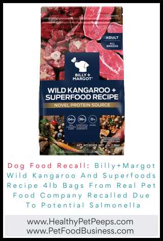 Billy+Margot Wild Kangaroo And Superfoods Recipe 4lb Bags From Real Pet Food Company Recalled Due To Potential Salmonella - www.HealthyPetPeeps.com