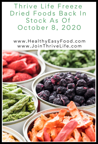 Thrive Life Freeze Dried Foods Back In Stock As Of October 8  2020 - www.HealthyEasyFood.com