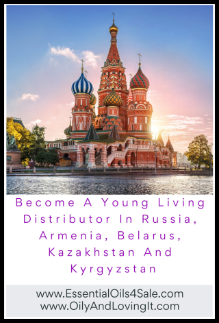 Become A Young Living Distributor In Russia  Armenia  Belarus  Kazakhstan And Kyrgyzstan - www.EssentialOils4Sale.com