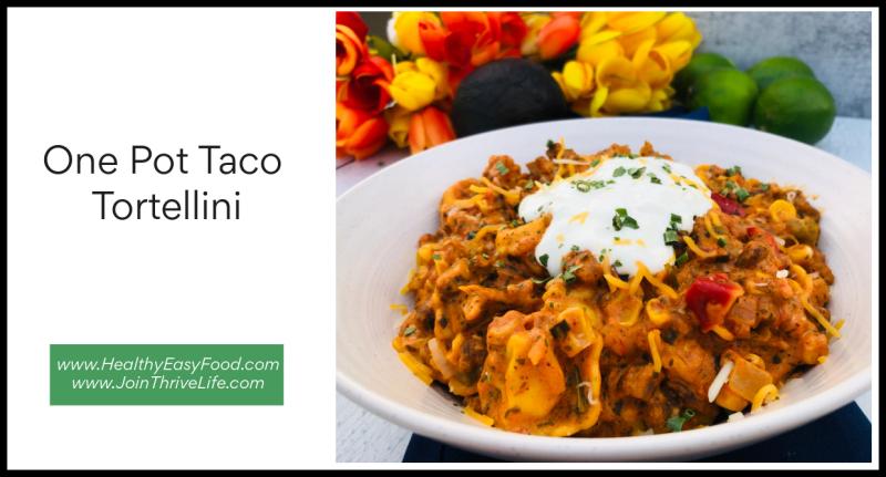 One Pot Taco Tortellini www.HealthyEasyFood.com