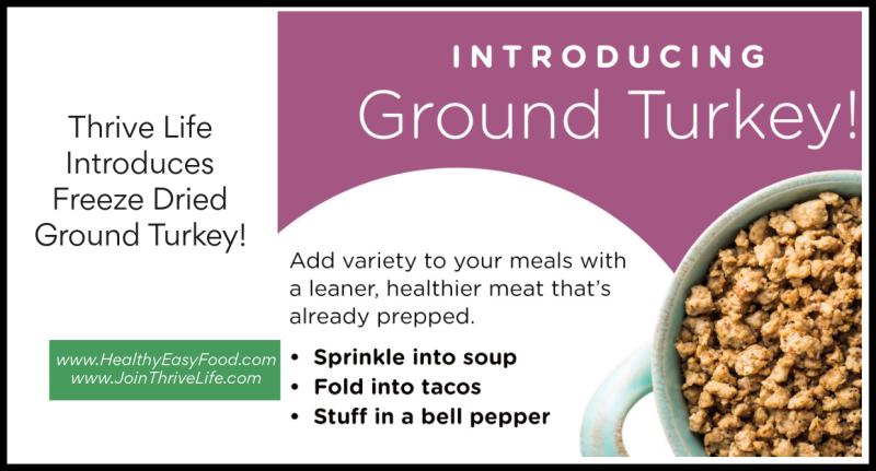 Thrive Life Introduces Freeze Dried Ground Turkey www.HealthyEasyFood.com