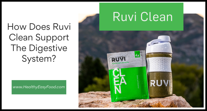 How Does Ruvi Clean Support The Digestive System www.HealthyEasyFood.com