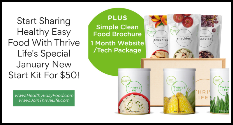 Start Sharing Healthy Easy Food With Thrive Life's Special January New Start Kit For $50 www.HealthyEasyFood.com