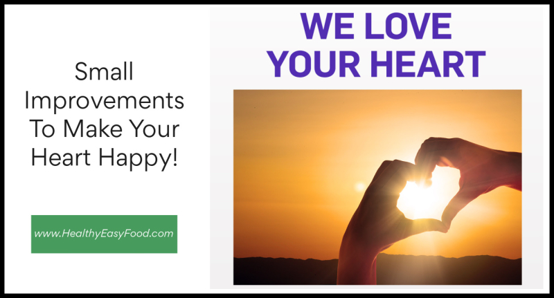 Small Improvements To Make Your Heart Happy