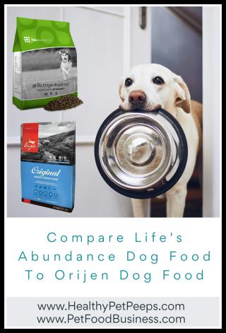 Compare Life's Abundance Dog Food To Orijen Dog Food - www.HealthyPetPeeps.com