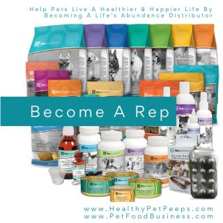 Become a Life's Abundance Distributor www.HealthyPetPeeps.com