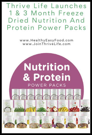 Thrive Life Launches 1 And 3 Month Freeze Dried Nutrition And Protein Power Packs - www.HealthyEasyFood.com