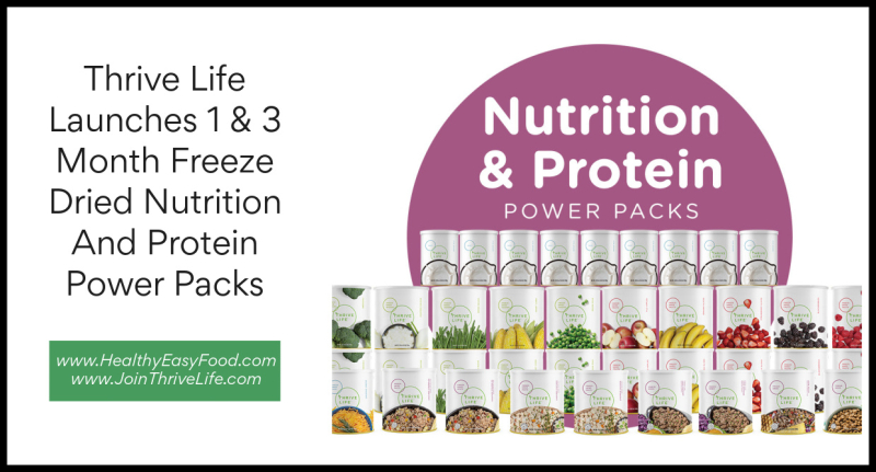 Thrive Life Launches 1 And 3 Month Freeze Dried Nutrition And Protein Power Packs www.HealthyEasyFood.com