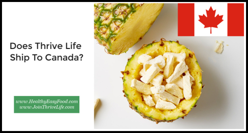 Does Thrive Life Ship To Canada www.HealthyEasyFood.com