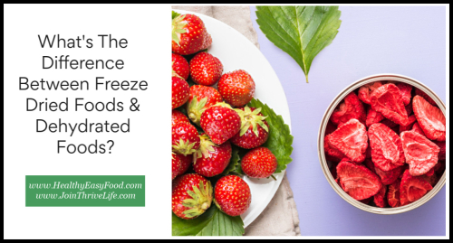 What's The Difference Between Freeze Dried Foods And Dehydrated Foods www.HealthyEasyFood.com