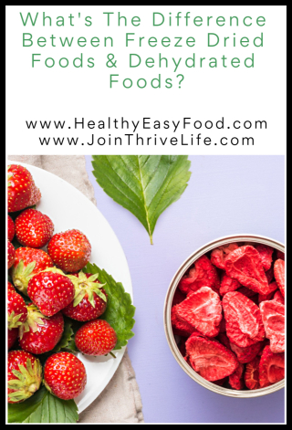 What's The Difference Between Freeze Dried Foods And Dehydrated Foods - www.HealthyEasyFood.com