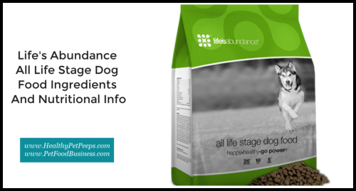 Life's Abundance All Life Stage Dog Food Ingredients And Nutritional Info www.HealthyPetPeeps.com