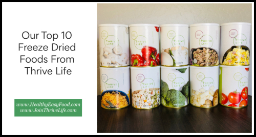 Our Top 10 Freeze Dried Foods From Thrive Life www.HealthyEasyFood.com
