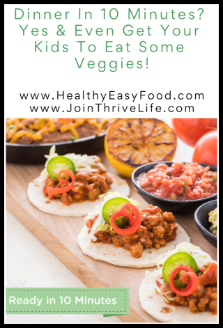 Dinner In 10 minutes - Yes And Even Get Your Kids To Eat Some Veggies - www.HealthyEasyFood.com