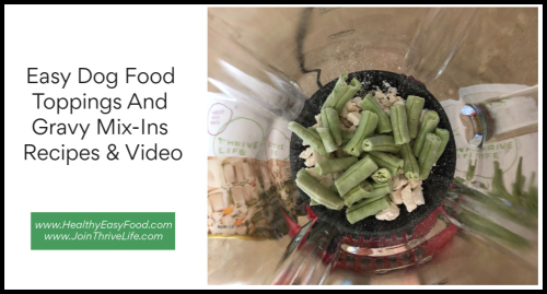 Easy Dog Food Toppings And Gravy Mix-Ins Recipes www.HealthyEasyFood.com