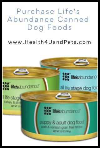 Life's Abundance Canned Dog Foods www.Health4UandPets.com