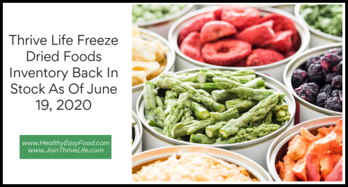 Thrive Life Freeze Dried Foods Inventory Back In Stock As Of June 19  2020 www.HealthyEasyFood.com